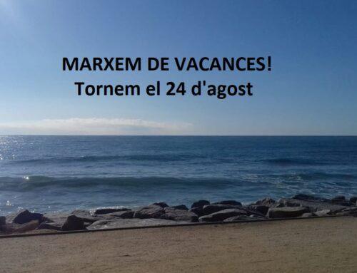 Marxem de vacances (tornem el 24 d'agost)